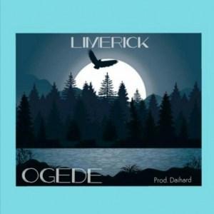 Limerick - Ogede (Prod. DaihardBeats)